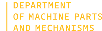 Department of Machine Parts and Mechanisms